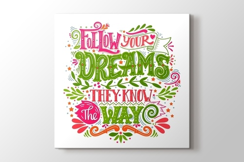 Picture of Follow Your Dreams They Know The Way