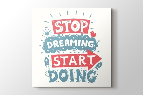 Picture of Stop Dreaming Start Doing