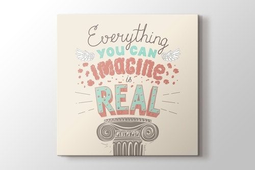 Picture of Everything you can imagine is real