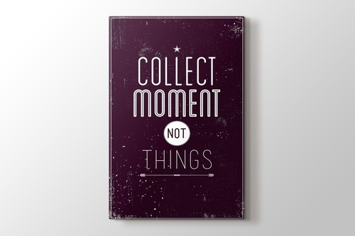 Picture of Collect Moment Not Things